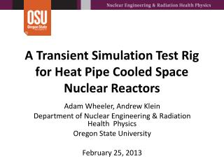 A Transient Simulation Test Rig for Heat Pipe Cooled Space Nuclear Reactors