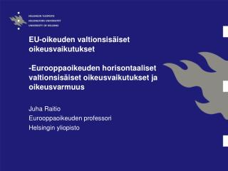 Juha Raitio Eurooppaoikeuden professori Helsingin yliopisto