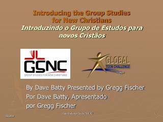 By Dave Batty Presented by Gregg Fischer Por Dave Batty, Apresentado  por Gregg Fischer
