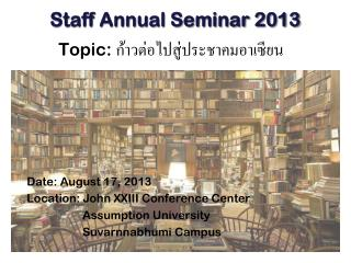 Staff Annual Seminar 2013