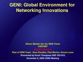 GENI: Global Environment for Networking Innovations