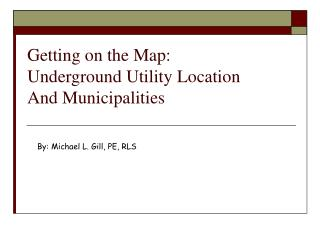 Getting on the Map: Underground Utility Location  And Municipalities