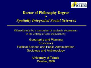 Doctor of Philosophy Degree in Spatially Integrated Social Sciences