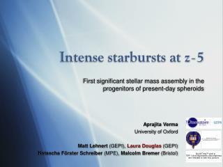 Intense starbursts at z ~ 5