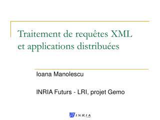 Traitement de requêtes XML  et applications distribuées
