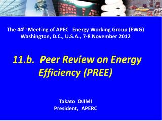 The 44 th  Meeting of  APEC Energy Working Group (EWG)