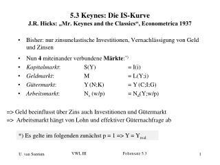 "5.3 Keynes: Die IS-Kurve J.R. Hicks: ""Mr. Keynes and the Classics"", Econometrica 1937"