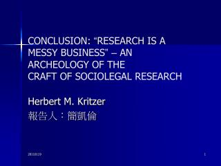 "CONCLUSION:  "" RESEARCH IS A MESSY BUSINESS "" –  AN ARCHEOLOGY OF THE CRAFT OF SOCIOLEGAL RESEARCH"