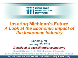 Insuring Michigan's Future A Look at the Economic lmpact of the Insurance Industry