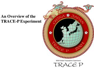 An Overview of the TRACE-P Experiment