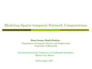 Modeling Spatio-temporal Network Computations