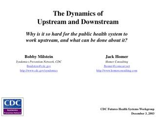 The Dynamics of  Upstream and Downstream