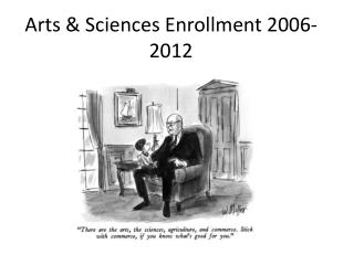 Arts & Sciences Enrollment 2006-2012