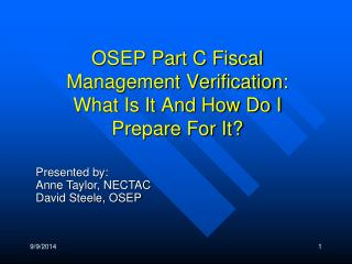 OSEP Part C Fiscal Management Verification:  What Is It And How Do I Prepare For It?