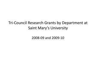 Tri-Council Research Grants by Department at Saint Mary's University 2008-09 and 2009-10