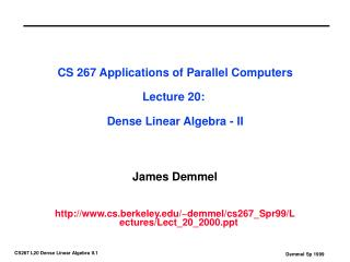 CS 267 Applications of Parallel Computers Lecture 20:  Dense Linear Algebra - II