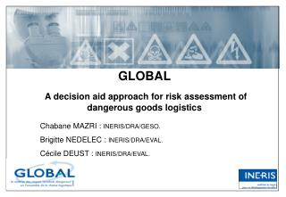 GLOBAL A decision aid approach for risk assessment of dangerous goods logistics