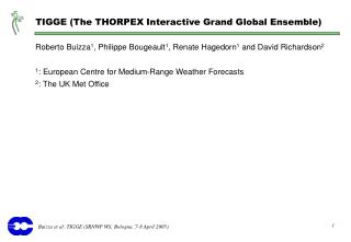 TIGGE (The THORPEX Interactive Grand Global Ensemble)