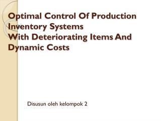 Optimal Control Of Production Inventory Systems With Deteriorating Items And Dynamic Costs