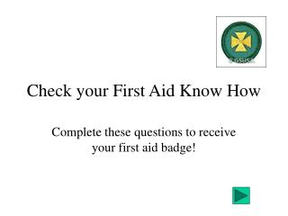 Check your First Aid Know How