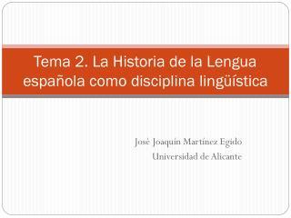 Tema 2. La Historia de la Lengua espa ola como disciplina ling  stica