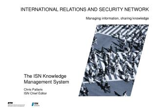 The ISN Knowledge Management System