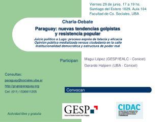 Viernes 29 de junio. 17 a 19 hs. Santiago del Estero 1029. Aula 104 Facultad de Cs. Sociales, UBA