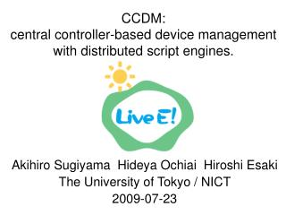 CCDM:  central controller-based device management  with distributed script engines.