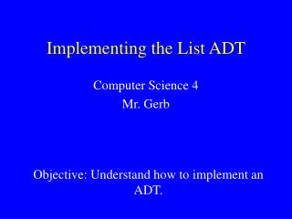 Implementing the List ADT