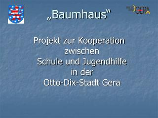 """Baumhaus"""