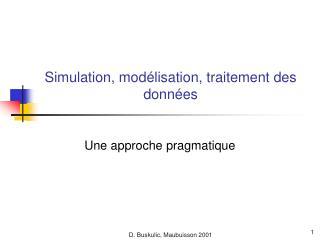 Simulation, modélisation, traitement des données