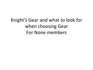 Knight�s Gear and what to look for when choosing Gear For None members