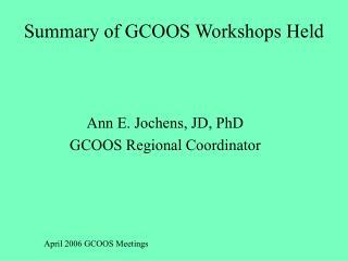 Summary of GCOOS Workshops Held