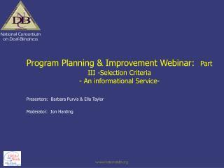 Program Planning & Improvement Webinar:  Part III -Selection Criteria  - An informational Service-