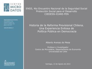 Alberto Arenas de Mesa Profesor e Investigador Centro de Microdatos, Departamento de Economía