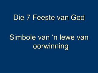 Die 7 Feeste van God Simbole van 'n lewe van oorwinning