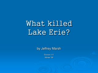 What killed  Lake Erie?