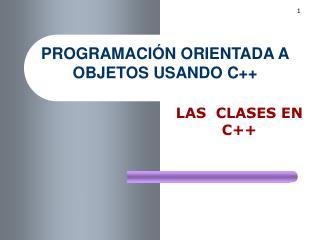 LAS  CLASES EN C++