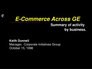 Keith Dunnell Manager,  Corporate Initiatives Group October 15, 1998