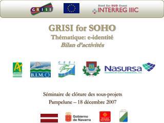 GRISI for SOHO  Thématique: e-identité Bilan d'activités