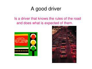 A good driver