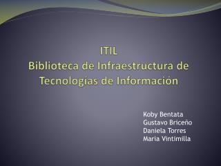 ITIL Biblioteca de Infraestructura de Tecnolog as de Informaci n