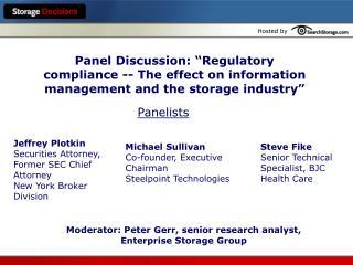 Moderator: Peter Gerr, senior research analyst,  Enterprise Storage Group