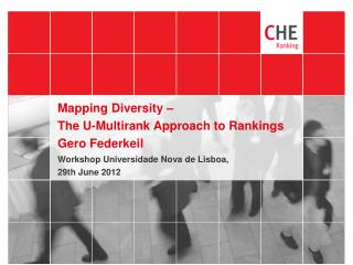 Mapping  Diversity  – The U-Multirank Approach  to  Rankings Gero Federkeil