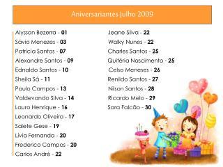 Aniversariantes Julho 2009