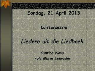 Sondag , 21 April 2013