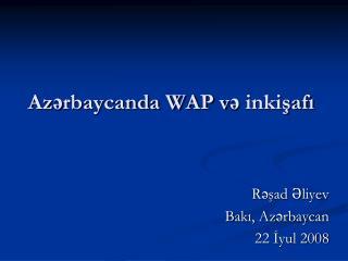 Azrbaycanda WAP v inkisafi