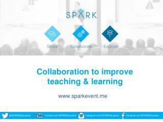 Collaboration to  improve   teaching  &  learning sparkevent
