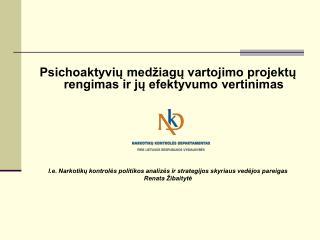 Psichoaktyvių medžiagų vartojimo projektų rengimas ir jų efektyvumo vertinimas