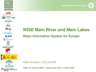 WISE Main River and Main Lakes  Water Information System for Europe Walter Simonazzi � ETCLUSI/UAB